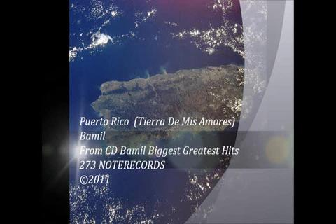 Puerto Rico (Tierra De Mis Amores), by Bamil on OurStage