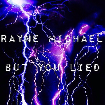 But You Lied, by Rayne Michael on OurStage