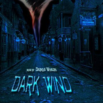 Dark Wind, by Darikus Whalen on OurStage