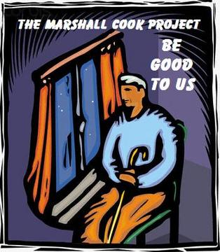Be Good To Us, by The Marshall Cook Project on OurStage