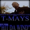 HIT DA WIND by TMAYS, by TMAYS on OurStage