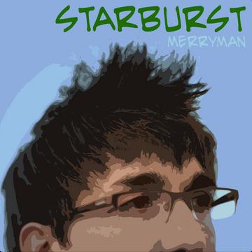 Starburst, by Merryman on OurStage