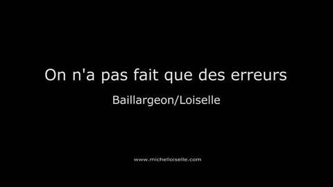 On n a pas fait que des erreurs, by Michel Loiselle on OurStage