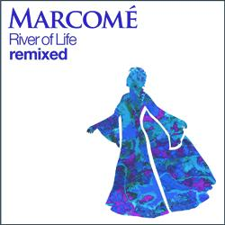 River of Life Feel Good Remix, by Marcome on OurStage
