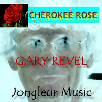Cherokee Rose, by Gary Revel on OurStage