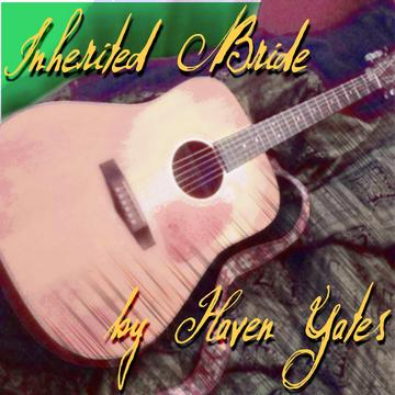 Inherited Bride, by Haven Yates on OurStage