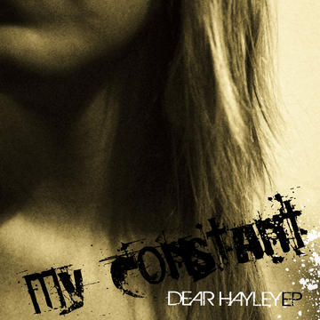 Dear Hayley, by My Constant on OurStage