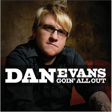 Dan  Evans - Goin' All Out, by GrassRoots Promotion on OurStage