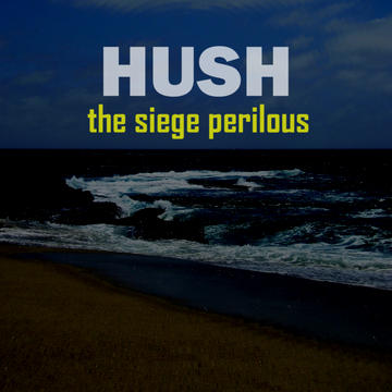 Hush, by The Siege Perilous on OurStage