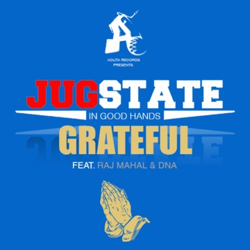 Grateful ft Raj Mahal and DNA, by JugState on OurStage
