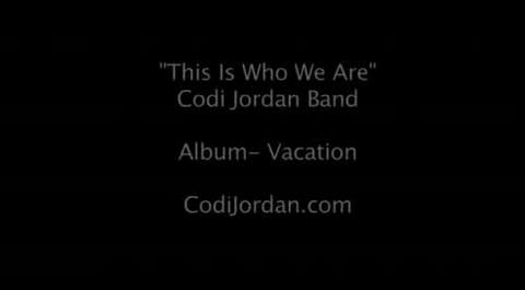 Who We Are Live, by Codi Jordan on OurStage