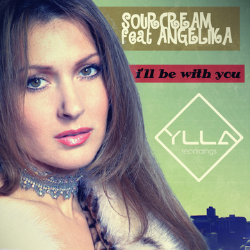 SourCream feat ANGELIKA - I'll Be With You (original mix), by SourCream feat ANGELIKA on OurStage