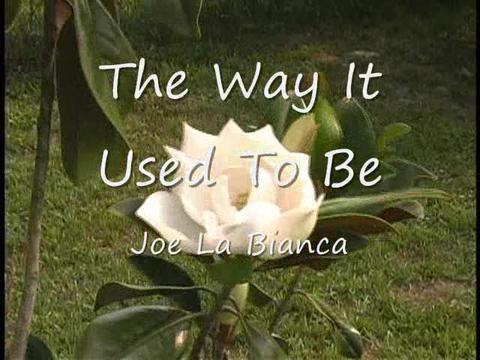 The Way It Used To Be, by Joe La Bianca on OurStage