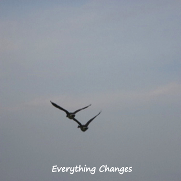 Everything Changes, by TERUKO on OurStage
