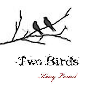 Two Birds, by Katey Laurel on OurStage