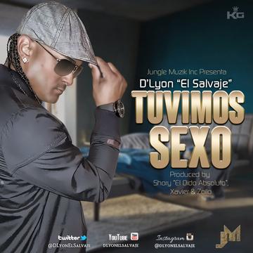 "Tuvimos Sexo, by D'Lyon""El Salvaje"" on OurStage"