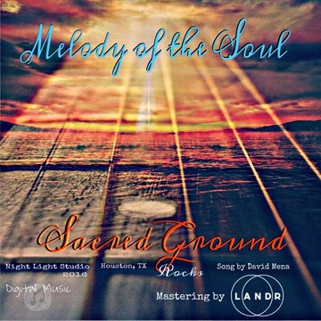 Melody of the Soul, by Sacred Ground on OurStage