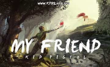 My Friend, by Kid Pistol on OurStage