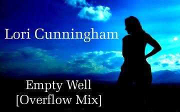 Empty Well [Overflow Mix] OurStage edit, by Lori Cunningham/Adam Amos on OurStage