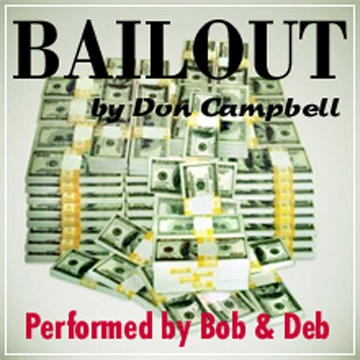 """The """"Bailout"""" by Don Campbell, by Written by Don Campbell - Performed by Bob & Deb on OurStage"""