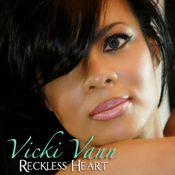 Reckless Heart - Single, by Vicki Vann on OurStage