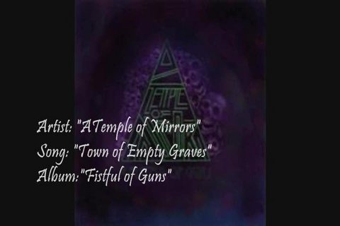 Town For Empty Graves, by A Temple of Mirrors on OurStage