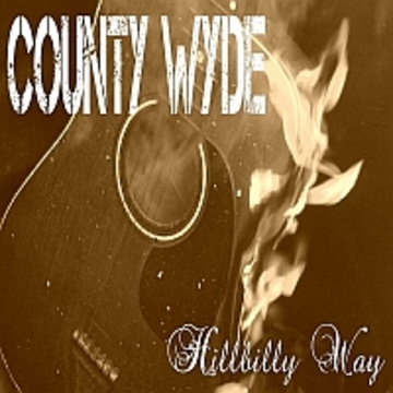 Hillbilly Way, by County Wyde on OurStage