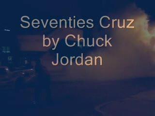 Seventies Cruz, by Chuck Jordan on OurStage