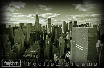 Foolish Dreams, by Faethm on OurStage