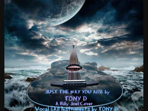 (The Video)JUST THE WAY YOU ARE by TONY D, by TONY D  on OurStage