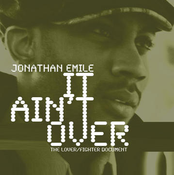 It Ain't Over, by Jonathan Emile on OurStage
