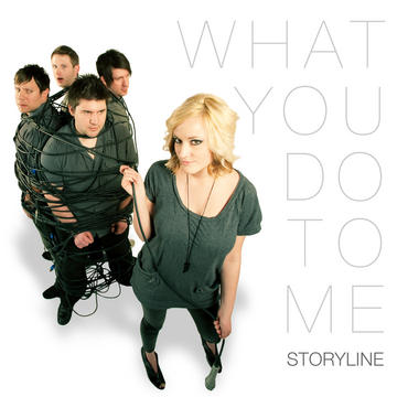 What You Do To Me, by Storyline on OurStage