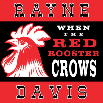 When The Red Rooster Crows, by Rayne Davis on OurStage