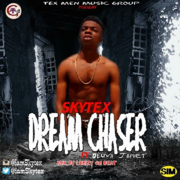 Dream Chaser (DC) ft Oluwa Japhet, by Skytex on OurStage