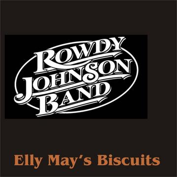 Elly May's Biscuits, by Rowdy Johnson Band on OurStage