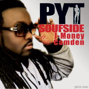 PYT ft. J-MONEY & CAMDEN, by Soufside on OurStage