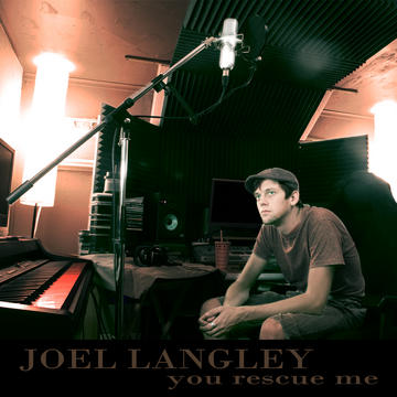 You Rescue Me, by Joel Langley on OurStage