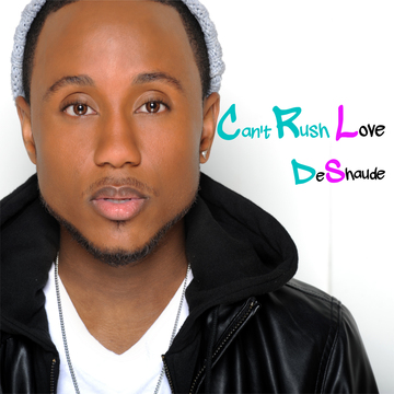Can't Rush Love, by DeShaude on OurStage