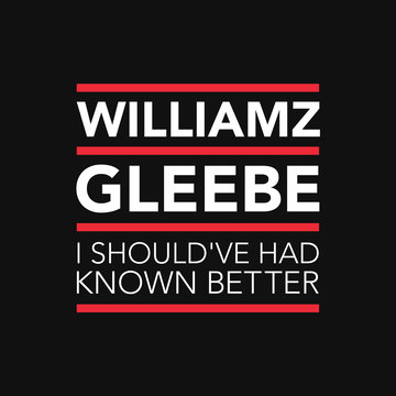 I Should've Had Known Better, by Williamz Gleebe on OurStage