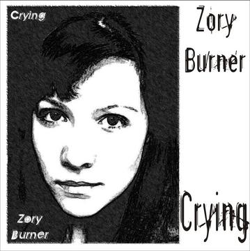 Crying, by Zory Burner on OurStage
