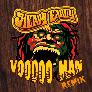 VOODOO MAN(re-mix), by HEAVY EARLY on OurStage