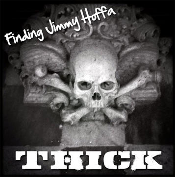 Thick [Clean Cut], by Finding Jimmy Hoffa on OurStage