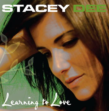 Learning to Love, by Stacey Dee on OurStage