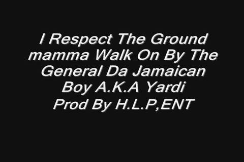 I Respect The Ground Mamma Walk On Official Music Video, by The General Da Jamaican boy on OurStage