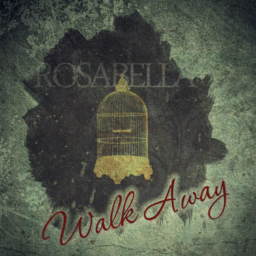 Walk Away, by Rosabella on OurStage