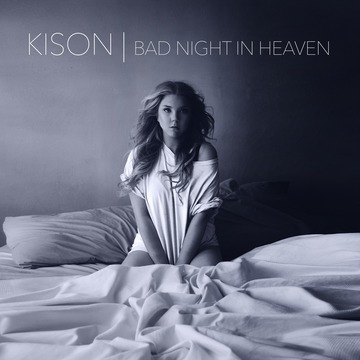 Bad Night In Heaven, by Kison on OurStage