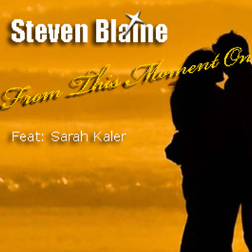 From This Moment On, by Steven Blaine [feat: Sarah Kaler] on OurStage