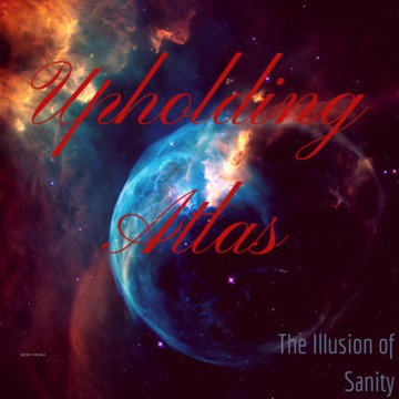 Save The Lies (Nobody's Listening Anyway) (demo), by Upholding Atlas on OurStage