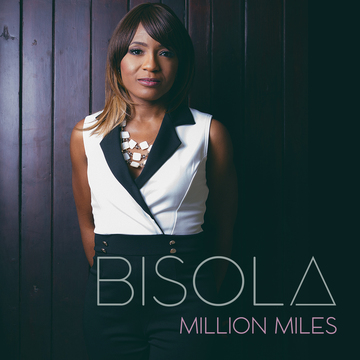 Million Miles, by Bisola on OurStage
