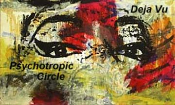 Deja Vu, by Psychotropic Circle on OurStage